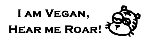 I Am Vegan, Hear Me Roar