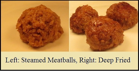 Meatballs.Steamed and Fried