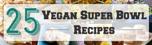 25 Vegan Super Bowl Recipes
