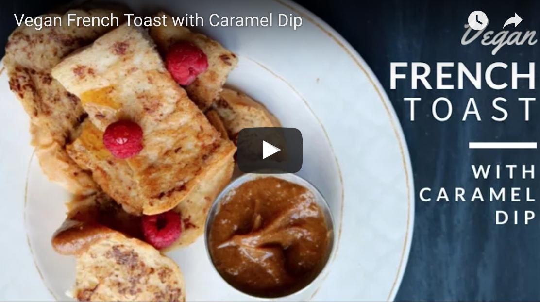Vegan French Toast With Caramel Dip